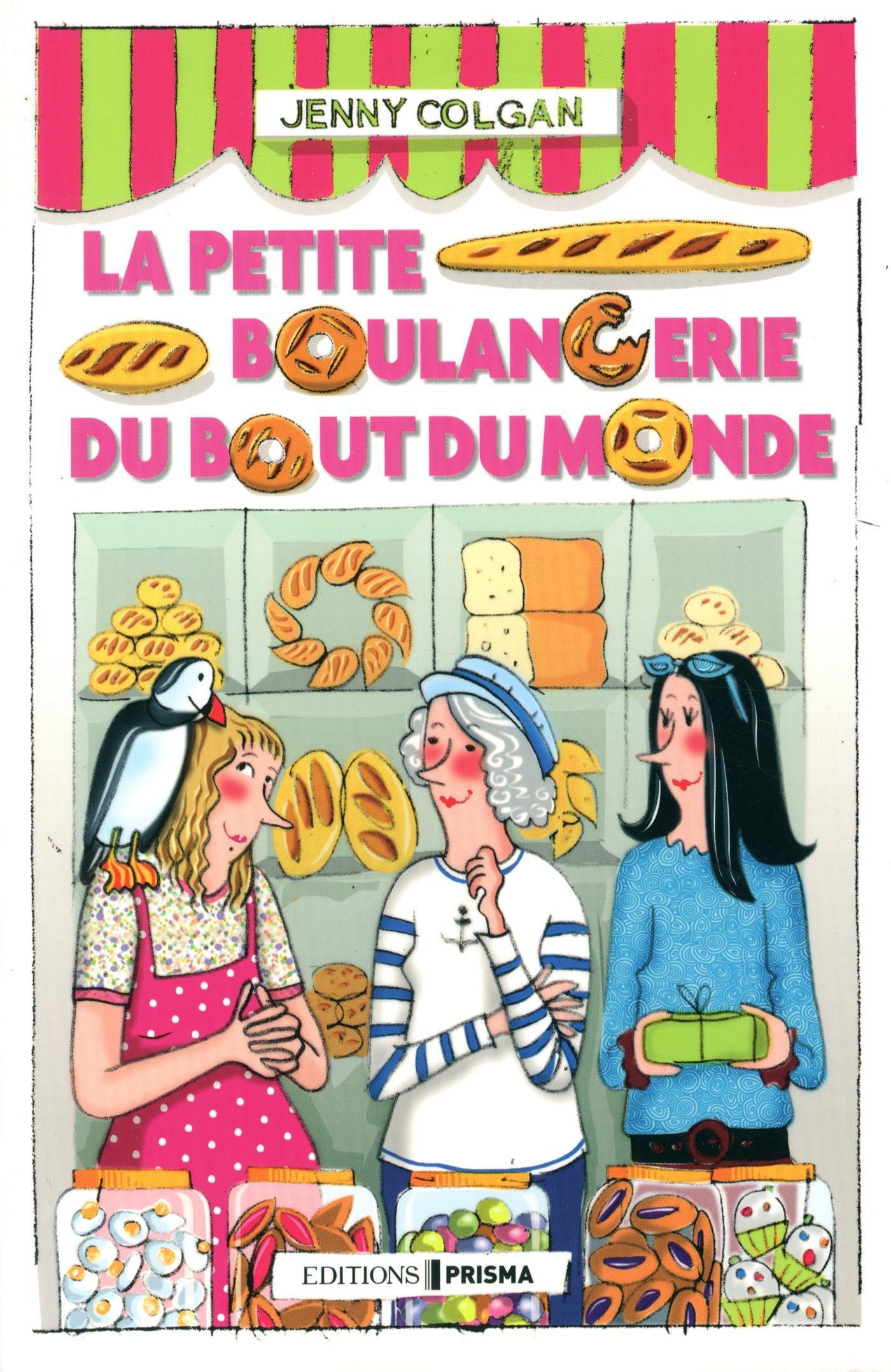 La petite boulangerie du bout du monde Broché – 29 janvier 2015 Jenny Colgan Francine Sirven Eve Vila Etienne Menanteau
