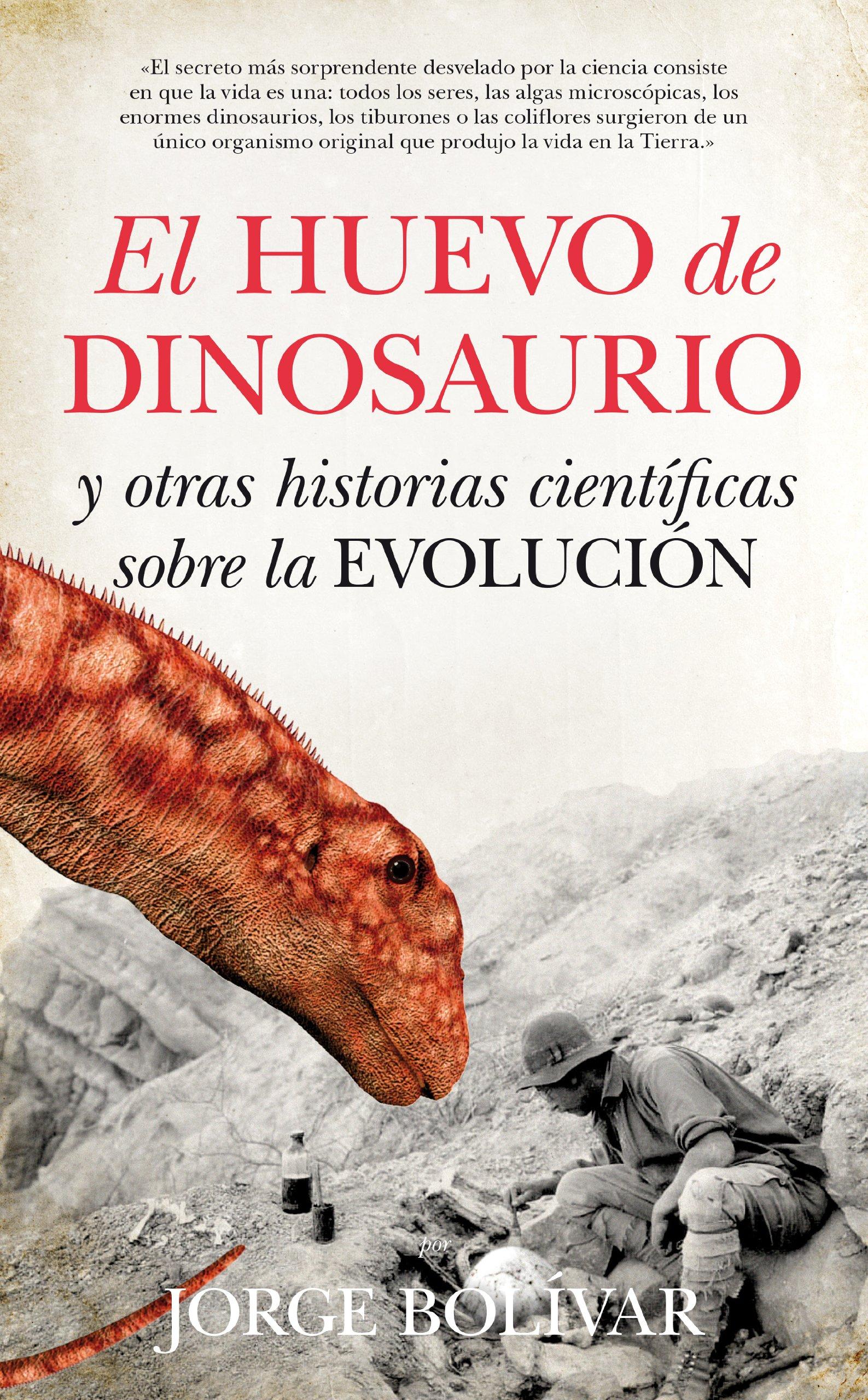 El Huevo Del Dinosaurio (Divulgación científica): Amazon.es: Jorge Bolivar: Libros