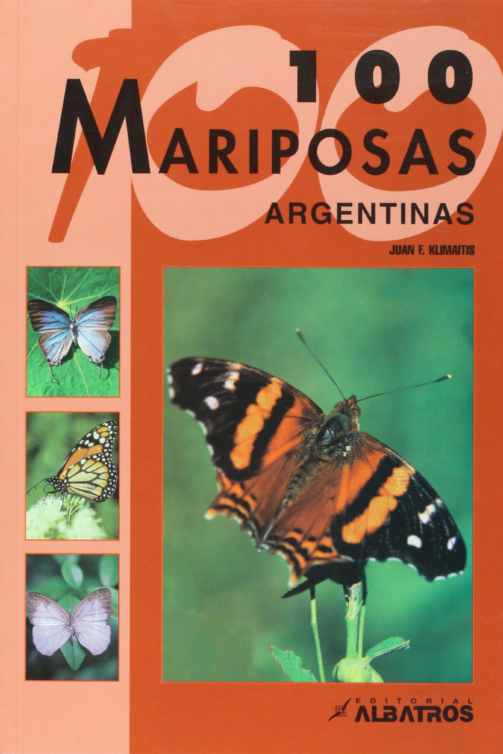 Cien mariposas argentinas (Guias De Identificacion) (Spanish Edition)
