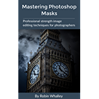 Mastering Photoshop Masks: Professional Strength Image Editing Techniques for Photographers book cover