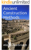 Ancient Construction Methods (English Edition)