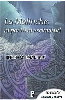 La Malinche: ni pacto ni esclavitud (Spanish Edition)