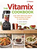 The Vitamix Cookbook: Over 200 delicious whole food recipes to make in your blender