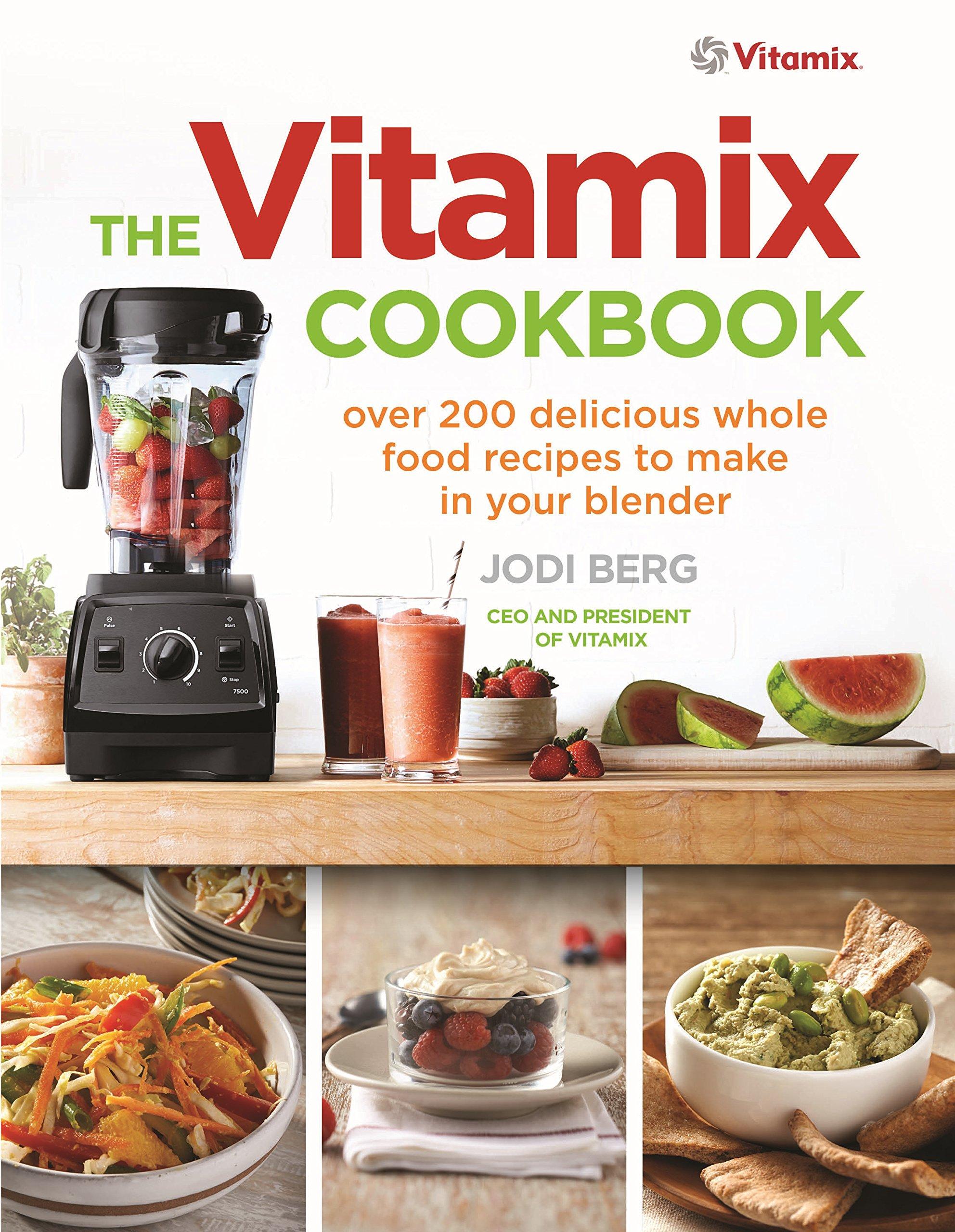 The vitamix cookbook over 200 delicious whole food recipes to the vitamix cookbook over 200 delicious whole food recipes to make in your blender amazon jodi berg 9781785040375 books forumfinder Gallery