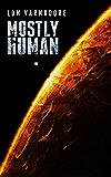 Mostly Human: A 4Pollack novel