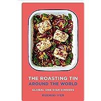 The Roasting Tin Around the World: Global One Dish Dinners