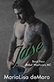 Jase (Rebel Wayfarers MC Book 4)
