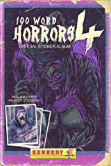100 Word Horrors: Book 4: An Anthology of Horror Drabbles (100 Word Horror Collection) Kindle Edition
