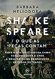 Shakespeare: o que as peças contam: Tudo o que você precisa saber para descobrir e amar a obra do maior dramaturgo de todos os tempos