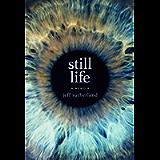 Still Life: A Memoir