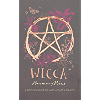 Wicca: A Modern Guide to Witchcraft and Magick (English Edition)