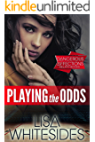 Playing the Odds: Dangerous Affections