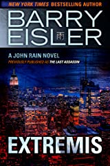 Extremis (Previously published as The Last Assassin) (A John Rain Novel) Kindle Edition