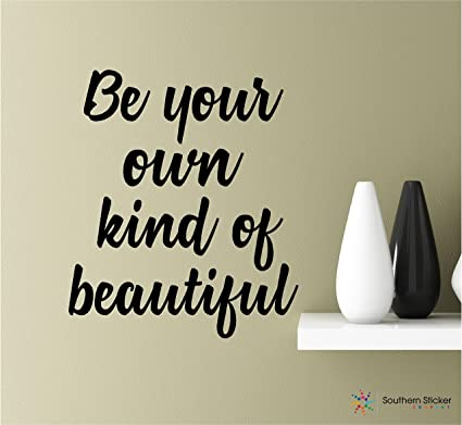 Amazoncom Be Your Own Kind Of Beautiful 22x188 Black Vinyl Wall