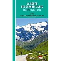 La Route des Grandes Alpes à vélo et vélo électrique