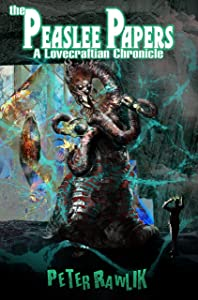 The Peaslee Papers: A Lovecraftian Chronicle