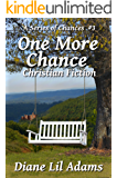 One More Chance: Christian Fiction (A Series of Chances Book 3)