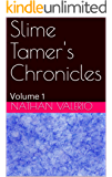 Slime Tamer's Chronicles: Volume 1 (Slime Tamer 's Chronicles)