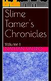 Slime Tamer's Chronicles: Volume 1 (Slime Tamer 's Chronicles)