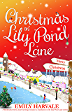Christmas on Lily Pond Lane: A fabulously festive, heartwarming romance (a standalone in the Lily Pond Lane series) (English Edition)