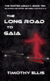 The Long Road to Gaia (The Hunter Legacy Book 10)