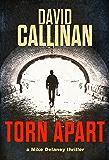 Torn Apart: gripping, addictive, Mike Delaney suspense thriller (Mike Delaney thriller series Book 2)