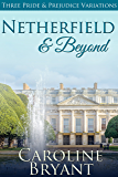 Netherfield & Beyond: a Collection of Pride and Prejudice Regency Variations