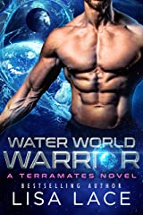 Water World Warrior: A SciFi Alien Mail Order Bride Romance (TerraMates Book 1) Kindle Edition