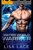 Water World Warrior: A SciFi Alien Mail Order Bride Romance (TerraMates Book 1)