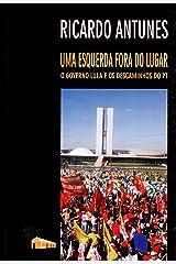 Uma Esquerda Fora do Lugar: o Governo Lula e os Descaminhos do PT Capa comum