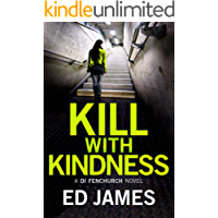 Kill With Kindness (A DI Fenchurch novel Book 5) (English Edition)