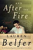 And After the Fire: A Novel (English Edition)