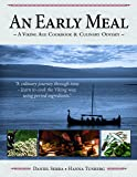 An Early Meal a Viking Age Cookbook and Culinary Odyssey