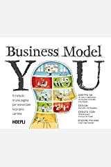 Business Model You: Il metodo in una pagina per reinventare la propria carriera (Marketing e management) (Italian Edition) Kindle Edition