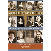 Angels of the North: Notable Women of the North East - with a Preface by Ann Cleeves