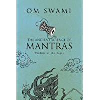 The Ancient Science of Mantras: Wisdom of the Sages (English Edition)