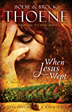 When Jesus Wept (The Jerusalem Chronicles Book 1)