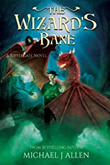 The Wizard's Bane: A Contemporary High Fantasy Adventure (Bittergate Book 2) Kindle Edition