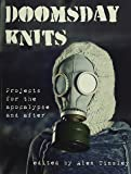 Doomsday Knits: Projects for the Apocalypse and After