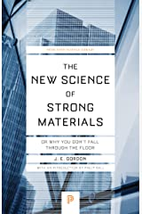 The New Science of Strong Materials – Or Why You Don`t Fall through the Floor: 58 (Princeton Science Library) Paperback