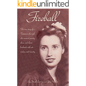 Fireball: The true story of a Tennessee plow girl who survived poverty, abuse, and eleven husbands with wit, wisdom, and…