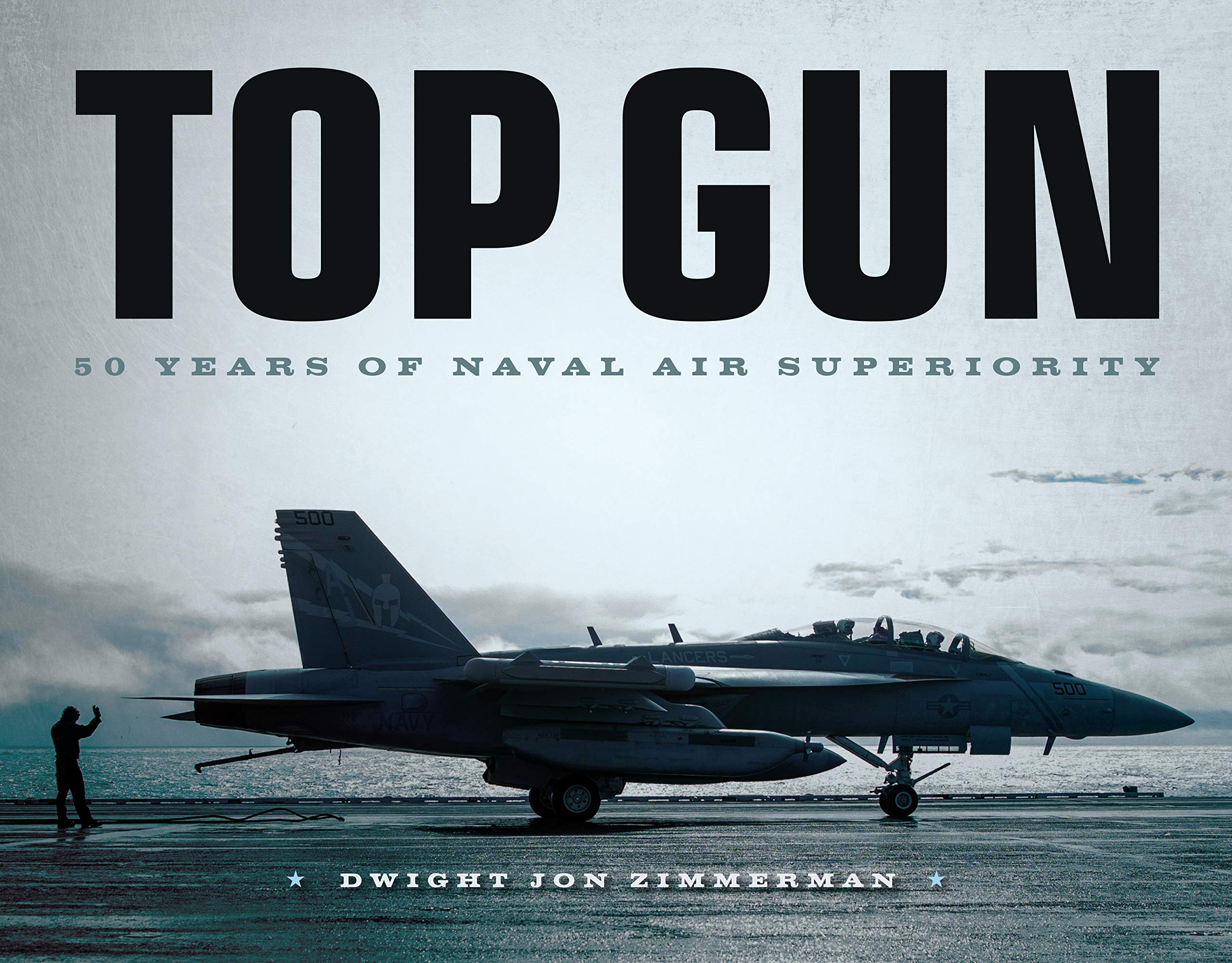 2d970e272 Top Gun  50 Years of Naval Air Superiority  Dwight Jon Zimmerman ...