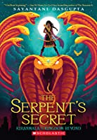 The Serpent's Secret (Kiranmala And The Kingdom