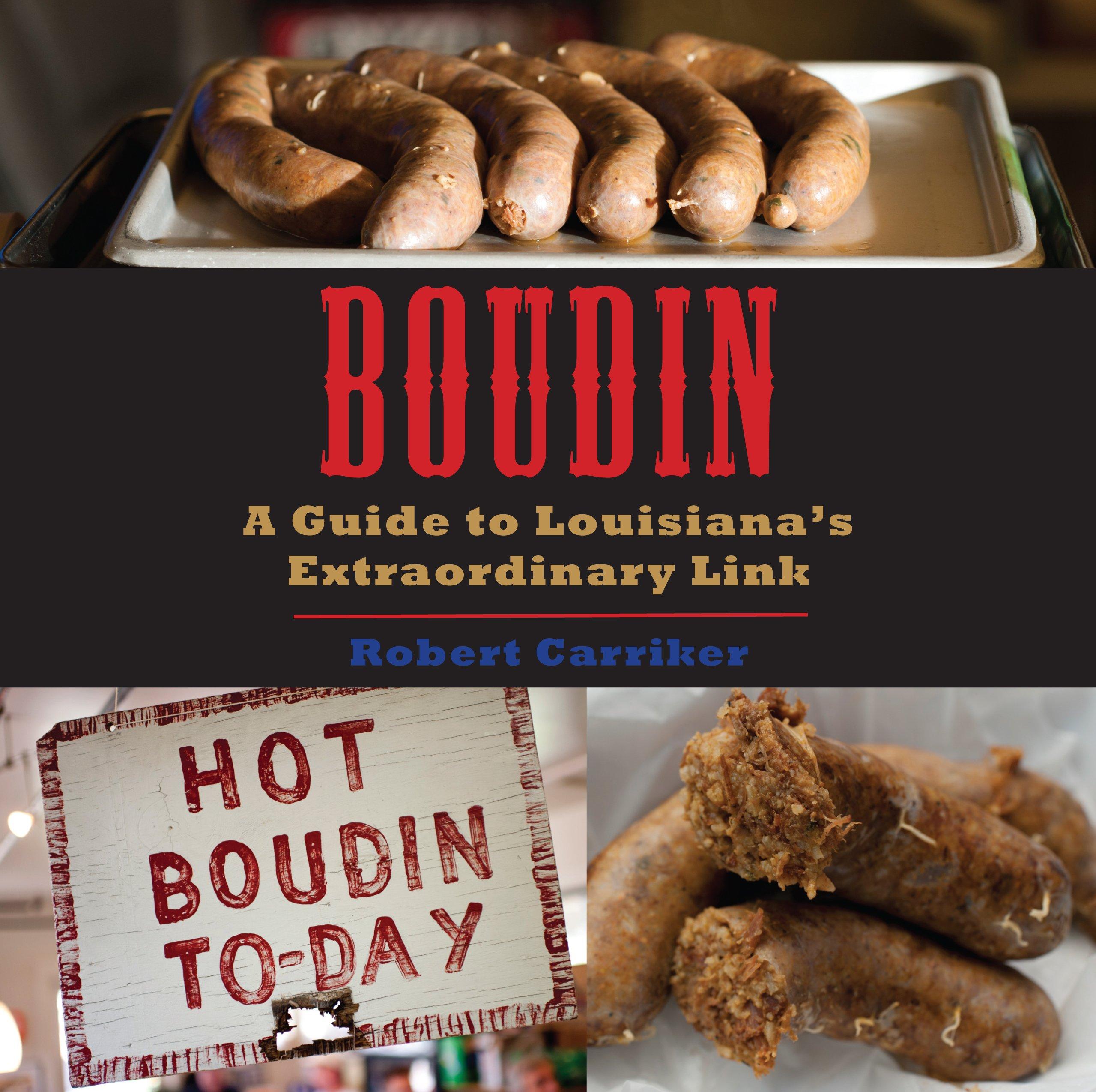 Boudin: A Guide To Louisiana's Extraordinary Link: Robert Carriker:  9781935754206: Amazon: Books