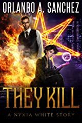 They Kill: A Nyxia White Story (The Nyxia White Stories Book 3) Kindle Edition
