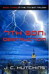 7th Son: Destruction (Book Three in the 7th Son Trilogy) Kindle Edition