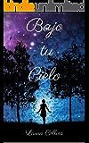 Bajo tu cielo (Spanish Edition)