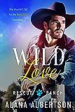 Wild Love (Rescue Ranch Book 1)