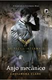Anjo Mecânico - Série As Peças Infernais