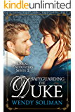 Safeguarding the Duke (Ducal Encounters Series 2 Book 4)